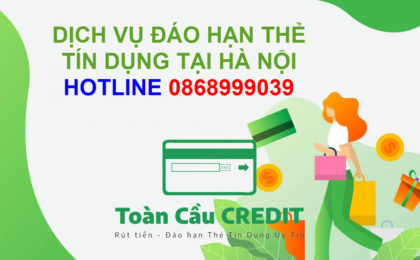 Địa chỉ đáo hạn thẻ tín dụng giá rẻ uy tín tại Hà Nội
