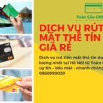 Tư vấn cách rút tiền mặt thẻ tín dụng nhanh gọn