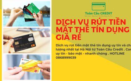 Dịch vụ rút tiền mặt thẻ tín dụng Visa giá rẻ